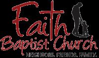 Faith Baptist Church: Neighbors. Friends. Family.
