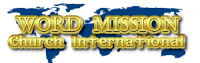 WORD MISSION CHURCH INTERNATIONAL